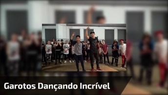 Garotos Dançando, Quando Se Faz Algo Que Ama O Resultado É Perfeito!