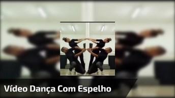 Vídeo Com Dança Muito Legal Com Espelho, Olha Só Que Efeito!