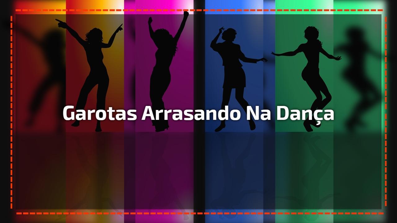 Garotas arrasando na dança