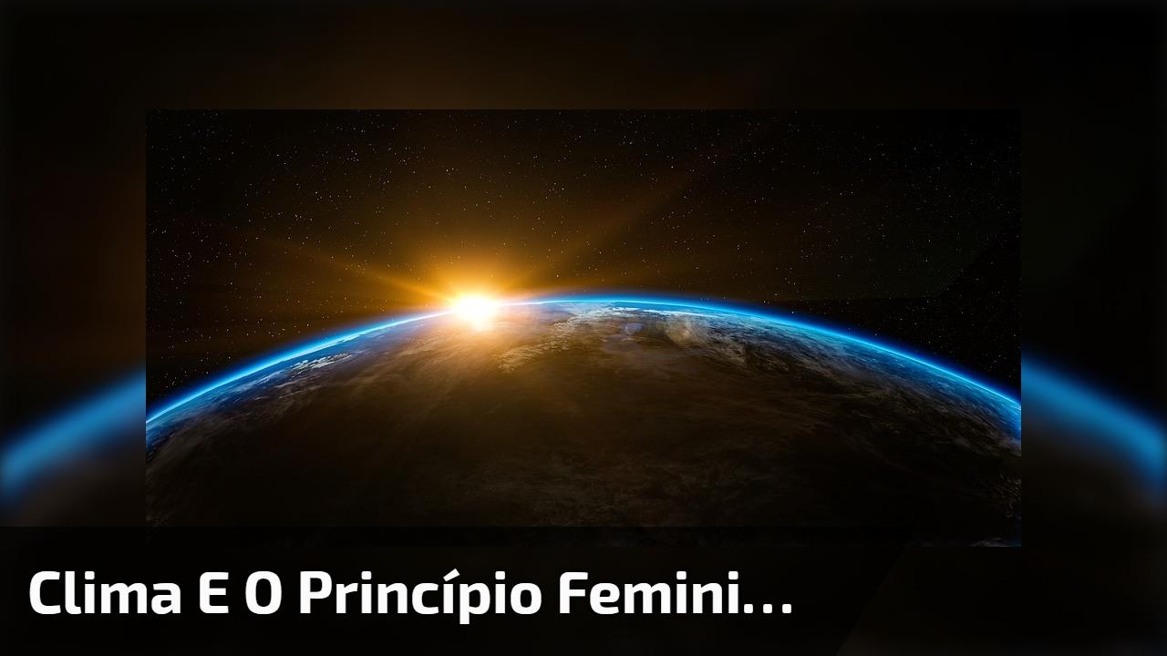 Clima e o princípio feminino