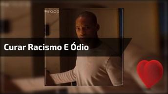 Curar Racismo E Ódio Injetando Música E Amor Na Vida Das Pessoas, Para Refletir!