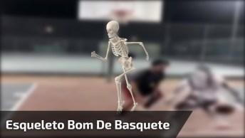 Esqueleto Bom De Basquete, Você Vai Se Surpreender, Confira!