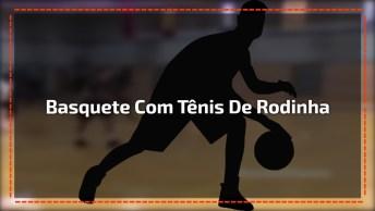 Jogando Basquete Com Tênis De Rodinha, Olha Que Categoria Hahaha!