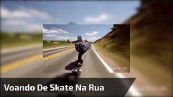 Voando De Skate Na Rodovia, Que Radical E Perigoso, Muita Adrenalina!