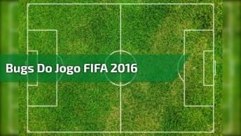 Bugs Do Jogo Fifa 2016, Para Ver E Dar Muitas Risadas Kkk!