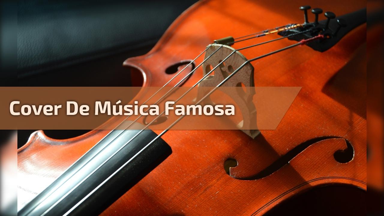 Cover de música famosa