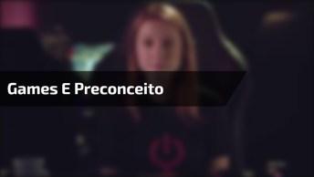 Vídeo Muito Legal Falando Sobre O Preconceito Em Cima Das Mulheres Nos Games!