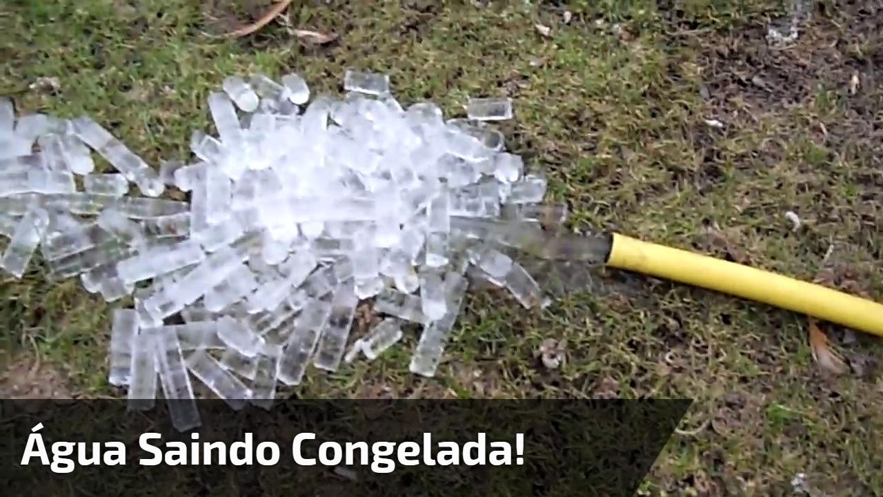 Água saindo congelada!