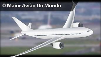 Confira O Maior Avião Do Mundo, Com Capacidade Para Quase 500 Passageiros!