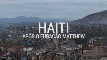 Furacão Matthew Casou Um Grande Estrago Ao Passar Pelo Haiti, Confira.