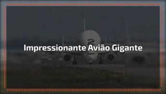 Impressionante Avião Gigante, Olha Só O Tamanho Desta Aeronave!