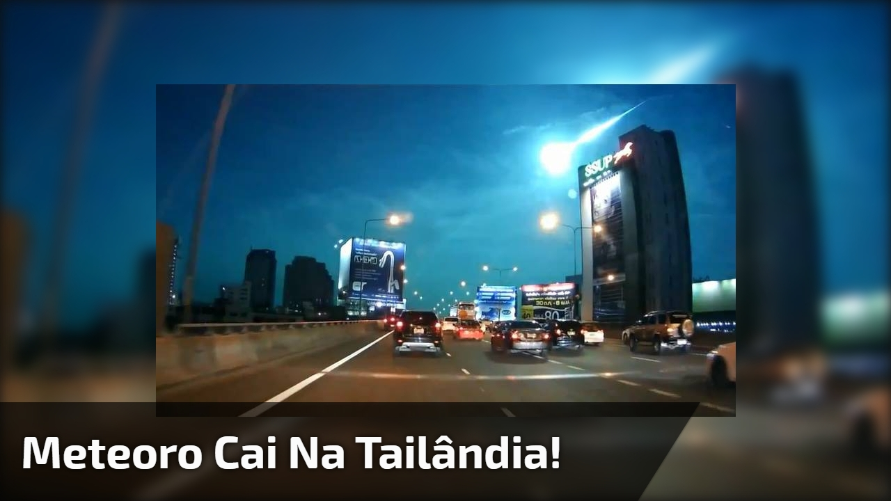 Meteoro cai na Tailândia!