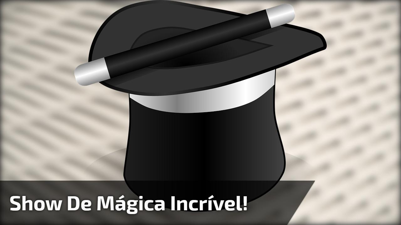 Show de Mágica incrível!
