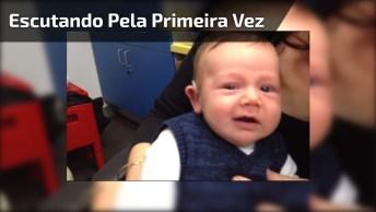 Muito Emocionante, Veja Só A Reação Deste Bebê Escutando Pela Primeira Vez!