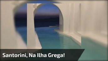 Santorini, A Mais Famosa Ilha Grega, Um Lugar Para Conhecer Antes De Morrer!