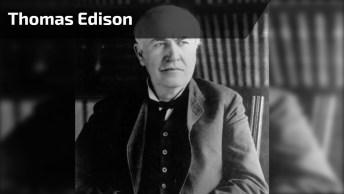 Thomas Edison, Uma Das Pessoas Mais Importantes Do Século!