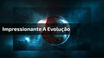 Veja Que Impressionante A Evolução Da Terra Em Dois Minutos! Vale A Pena Ver!
