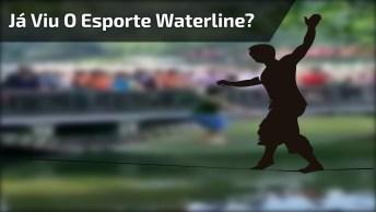 Waterline Manobras Que São Feitas Em Cima De Fita Elástica Sobre A Água!