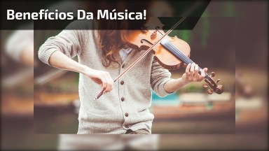 A Música Trás Vários Benefícios A Seu Organismo, Você Sabia?
