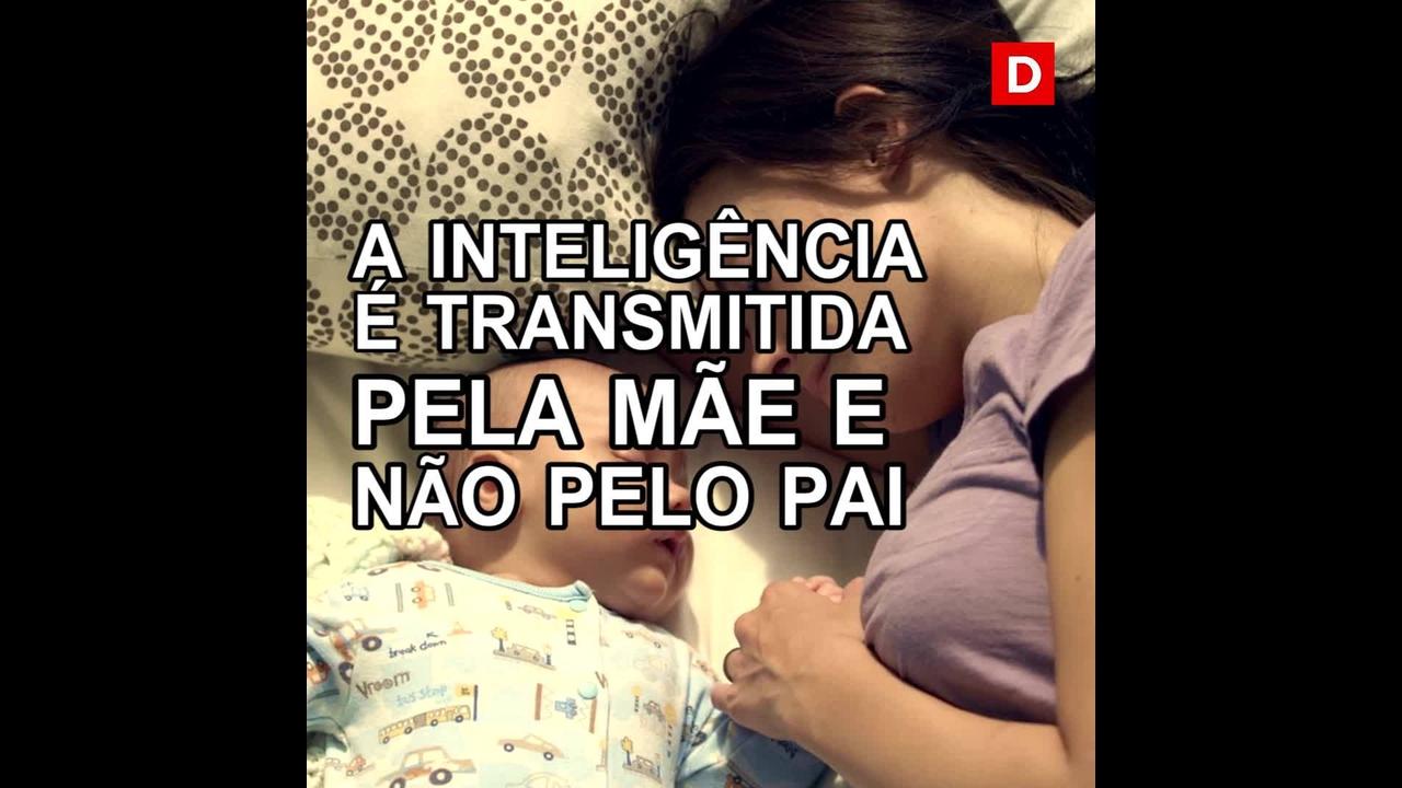A sua inteligência veio da sua mãe