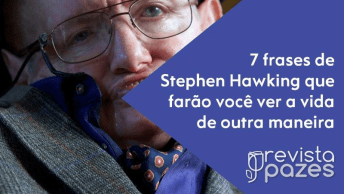 As 7 Frases De Stephen Hawking Que Farão Você Ver A Vida De Outra Maneira!