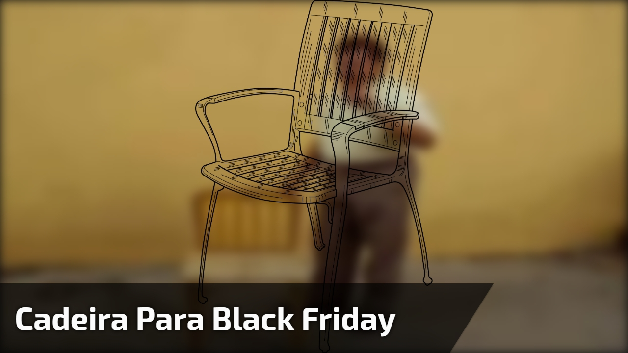 Cadeira para Black Friday