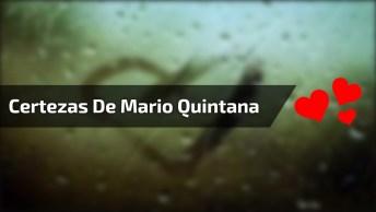 Certezas De Mario Quintana, Um Lindo Vídeo Para Compartilhar!