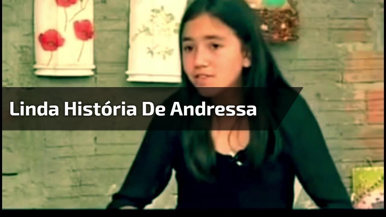 Linda história de Andressa