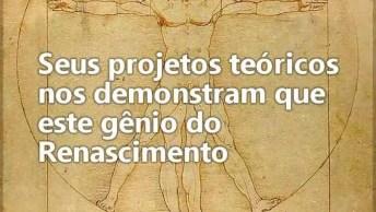 Leonardo Da Vinci Foi Um Grande Inventor, Veja Algumas De Suas Invenções!