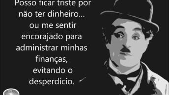 Linda Mensagem De Charles Chaplin, Vale A Pena Refletir Sobre Cada Mensagem!