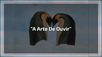Linda Mensagem Na Voz De Divaldo Franco, 'A Arte De Ouvir'!