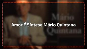 Lindíssimo Poema De Mário Quintana 'Amor É Síntese', Vale A Pena Conferir!