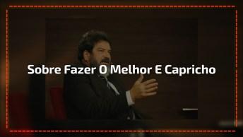 Mario Sérgio Cortella Fala Sobre Fazer O Melhor Com Aquilo Que Você Tem!
