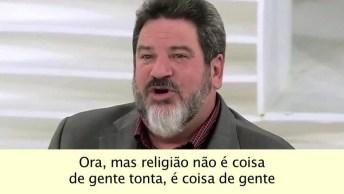 Mario Sérgio Cortella Falando Sobre Religião, Você Concorda?