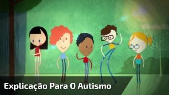 Melhor Explicação Para O Autismo, Um Vídeo Perfeito Para Passar Para Crianças!