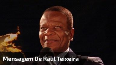Mensagem De Raul Teixeira, 'Diz-Me Quem És, E Te Direi Com Quem Andas'!
