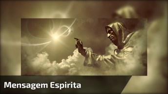 Mensagem Espirita Psicografada Por Chico Xavier, Mensagem De Emmanuel.