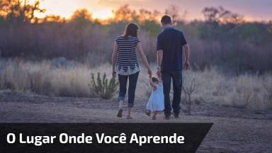 Mensagem Linda Sobre Família, O Lugar Onde Você Aprende A Amar!