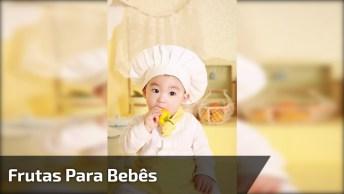 Muito Interessante Estre Vídeo! Veja Qual Fruta Você Pode Dar Para Os Bebês!
