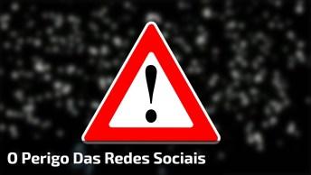 O Perigo Das Redes Sociais, Preste Bastante Atenção Neste Vídeo!
