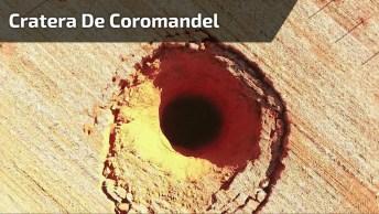 O Segredo Da Misteriosa Cratera De Coromandel, Descubra Na Reportagem!