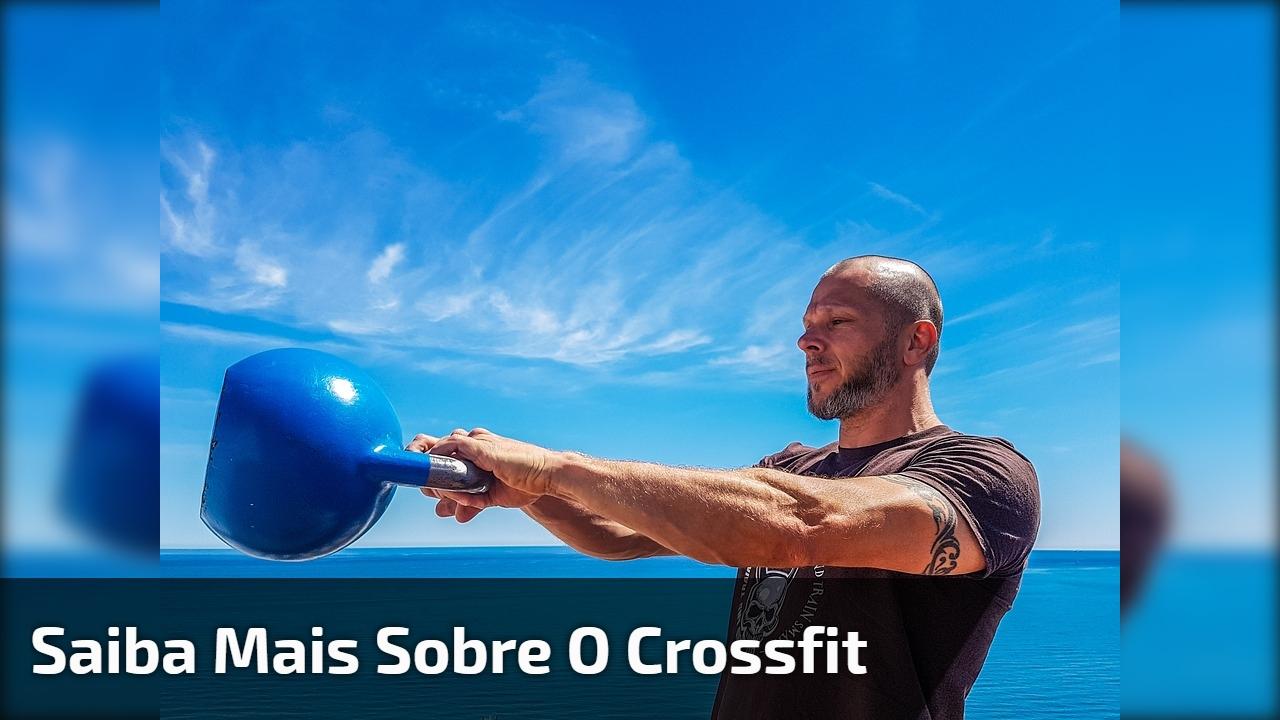 Saiba mais sobre o Crossfit