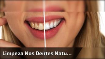 Tutorial De Limpeza Nos Dentes Com Produtos Naturais, Vale A Pena Conferir!