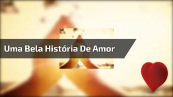 Uma Bela História Para Você Refletir Sobre O Amor, Escute Com Bastante Atenção!