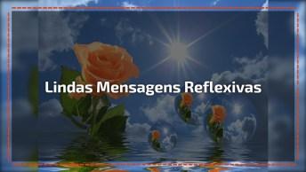 Vídeo Com Lindas Mensagens Reflexivas Para Compartilhe Com Amigos E Amigas!