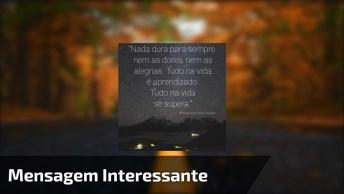 Vídeo Com Mensagem Interessante, Nada Nesta Vida É Para Sempre!