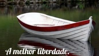 Vídeo Com Mensagem Sobre Liberdade, Compartilhe Com Seus Amigos E Amigas!