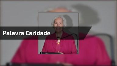 Vídeo Muito Interessante Explicando Qual O Significado Da Palavra Caridade!
