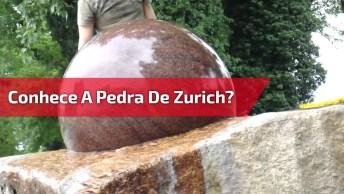 Você Conhece A Pedra De Zurich? Olha Só Que Escultura Incrível!