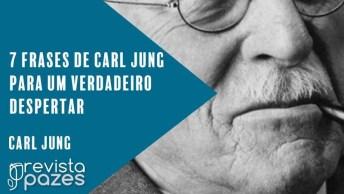 7 Frases De Carl Jung Para Um Verdadeiro Despertar, Vale A Pena Conferir!